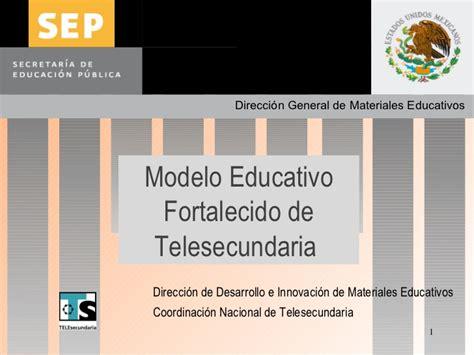 modelo educativo inicio el modelo fortalecido de telesecundaria 2 2008