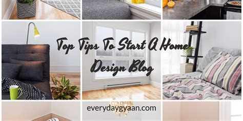 remodeling a house where to start top tips to start a home design blog everyday gyaan