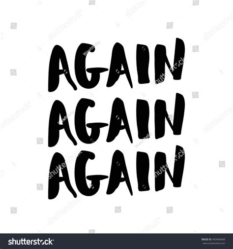 Is At It Again by Again Again Again Black White Lettering Stock Vector