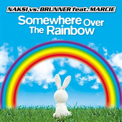 somewhere over the rainbow mp somewhere over the rainbow by naksi vs brunner feat marcie