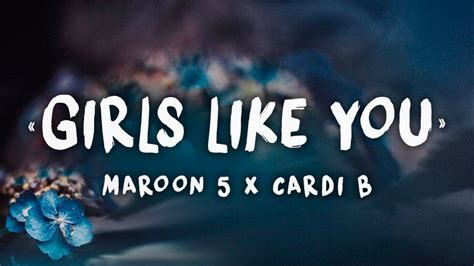 adam levine girl like you lyrics maroon 5 cardi b girls like you lyrics youtube