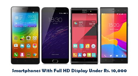 full vision display mobiles under 10000 top 4 smartphones with full hd display under rs 10 000