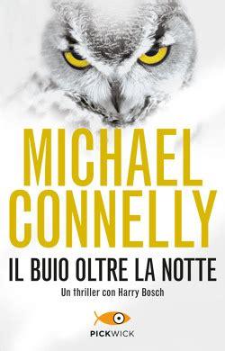 ibs libreria universitaria il buio oltre la notte di michael connelly libri