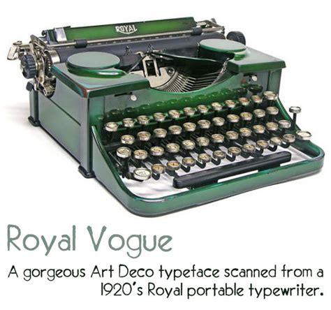 Mesin Tik royal vogue a gorgeous deco typewriter typeface global nerdy joey devilla s mobile tech