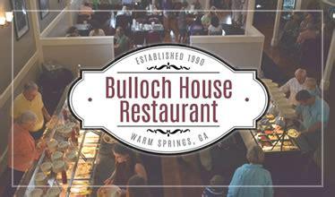 bulloch house the bulloch house restaurant in warm springs ga