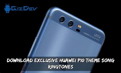 themes music ringtone download exclusive huawei p10 theme song ringtones