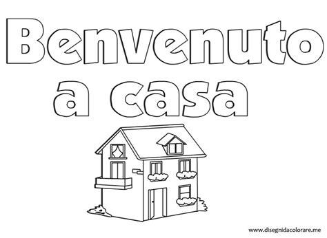 di benvenuto a casa benvenuto a casa disegni da colorare