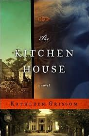 The Kitchen House Review reading for sanity a book review the kitchen house grissom