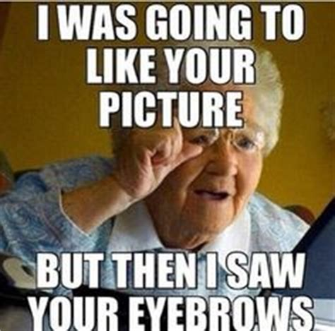 Bushy Eyebrows Meme - thick eyebrow memes image memes at relatably com