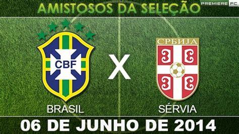 Jogo Da Servia Brasil E Servia Amistoso Tv Wroc Awski Informator