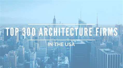 top architecture firms in the us these are the top 300 architecture firms in the us archdaily