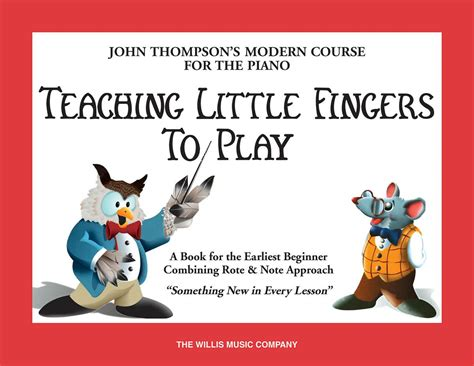 john thompsons modern course 1458494292 teaching little fingers to play a book for the earliest beginner john thompsons modern course