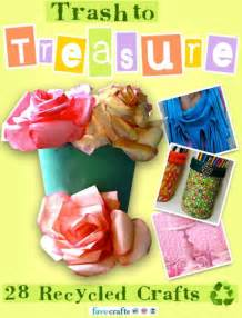 Trash to treasure 28 recycled crafts quot free ebook favecrafts com