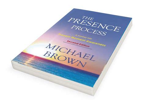 Pdf Presence Process Journey Present Awareness by The Presence Process A Journey Into Present Moment