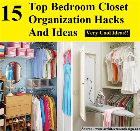 organization hacks 15 top bedroom closet organization hacks and ideas home