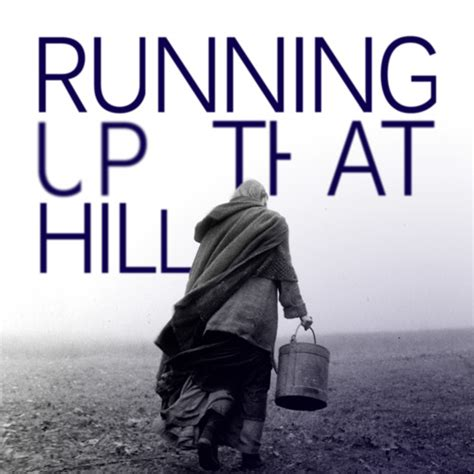 Running Up That Hill Mashup by Placebo Running Up That Hill