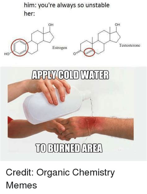 Apply Cold Water To Burn Meme - 25 best memes about organic chemistry organic chemistry