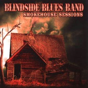 blindside blues band rooster payplay fm blindside blues band smokehouse sessions