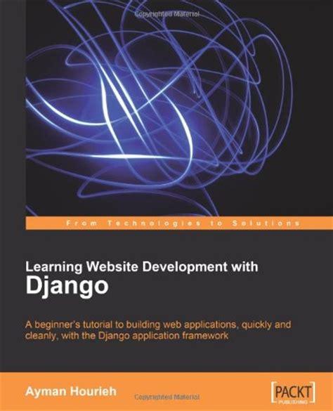 tutorial django beginner learning website development with django a beginner s