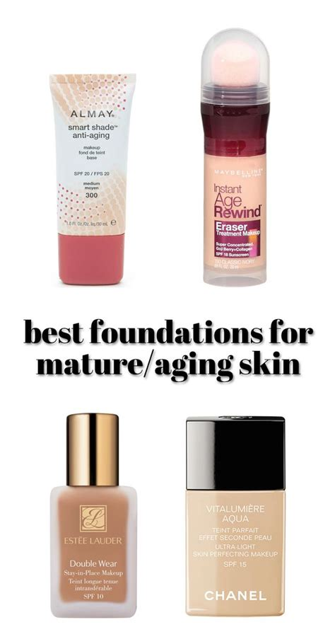 best kind of foundation best foundation for mature aging skin find the best