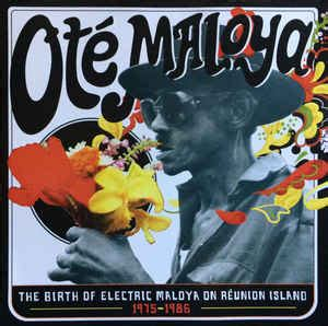 Island Birth Records Ote Maloya The Birth Of Electric Maloya On R 233 Union Island 1975 1986 Luminous Dash