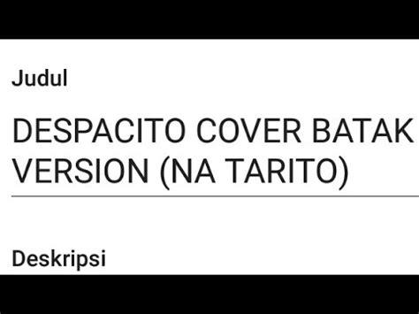despacito batak despacito cover batak version na tarito youtube