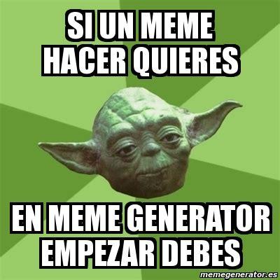 Yoda Meme Generator - meme yoda si un meme hacer quieres en meme generator