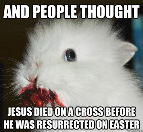 Easter Bunny Meme - a man loves his woman every day of the month memes