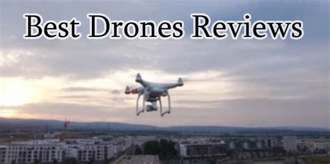 best drone review best drones reviews 2018