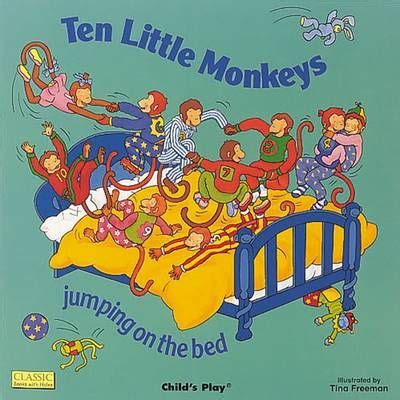 one little monkey jumping on the bed ten little monkeys jumping on the bed tina freeman 9780859537988