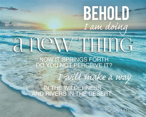 19 new how do you behold i am doing a new thing isaiah 43 16 18 19