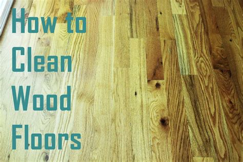how to clean wood floors decor club