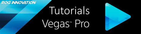 kumpulan tutorial vegas pro sony vegas pro tutorials