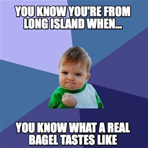 Know Youre Meme - meme creator you know you re from long island when