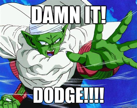 Piccolo Meme - damn it dodge piccolo dodge quickmeme