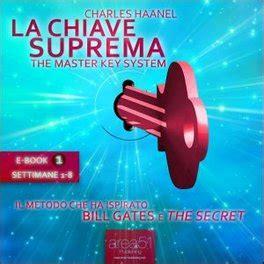 la chiave suprema di charles haanel mp3 la chiave suprema vol 1 audiolibro charles haanel