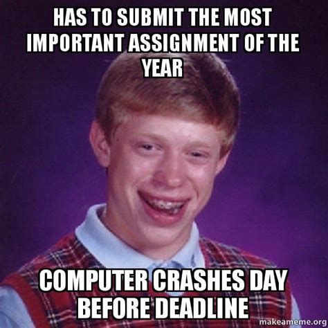 Submit Meme - has to submit the most important assignment of the year