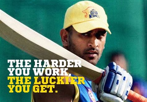 ms dhoni s inspirational poem the harder you work the luckier you get ms dhoni