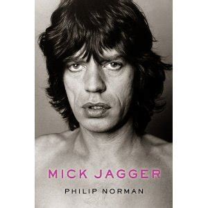 mick jagger books mick jagger by philip norman reviews discussion