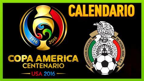 Calendario Seleccion Mexicana Calendario Seleccion Mexicana Copa America Centenario