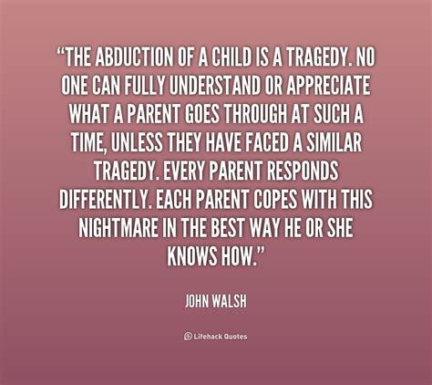quotes for in parental abduction quotes quotesgram
