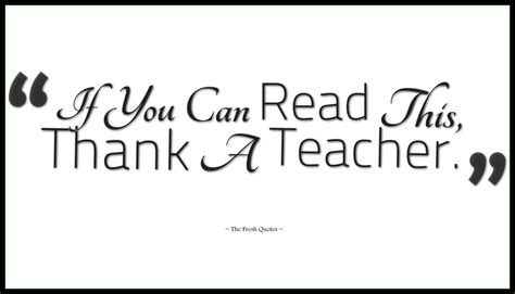 quot if you can read if you can read this thank a teacher education quotes