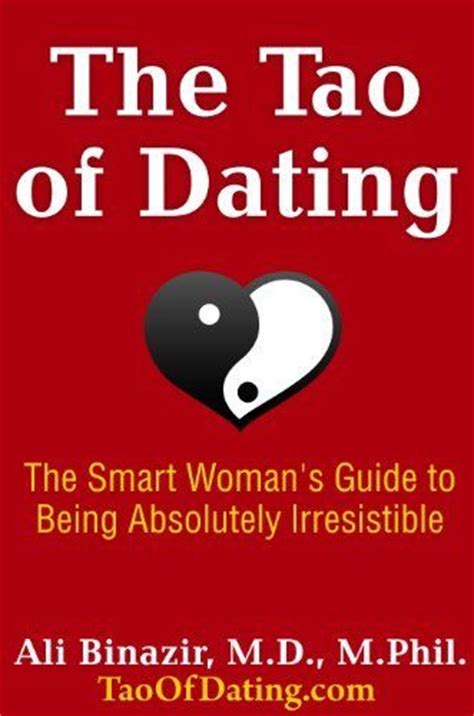 the smart s guide to dating and relationships spiritual principles to live by until you get a ring on it books the tao of dating the smart s guide to being