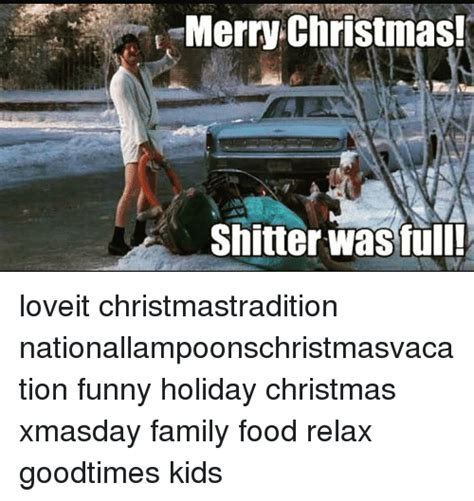 Shitters Full Meme - 25 best memes about merry christmas shitter was full
