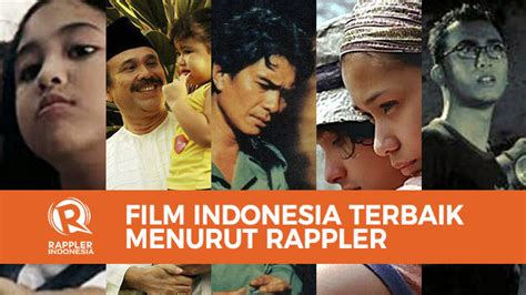 film indonesia terbaik versi on the spot film indonesia terbaik pilihan tim rappler