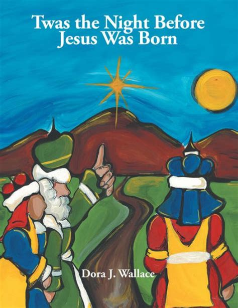 libro before i was born twas the night before jesus was born by dora j wallace paperback barnes noble 174