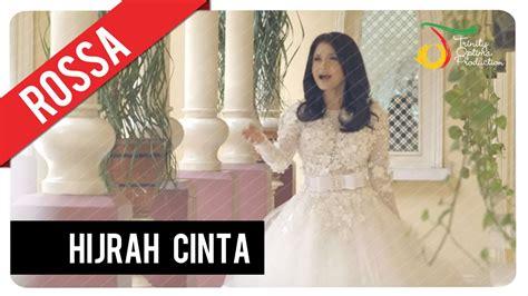 film hijrah cinta uje full movie rossa hijrah cinta official video clip youtube
