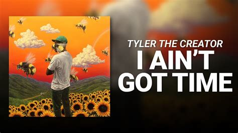 got the time i ain t got time tyler the creator youtube