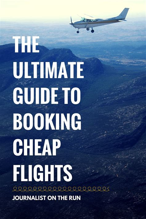 ultimate guide  booking cheap flights journalist