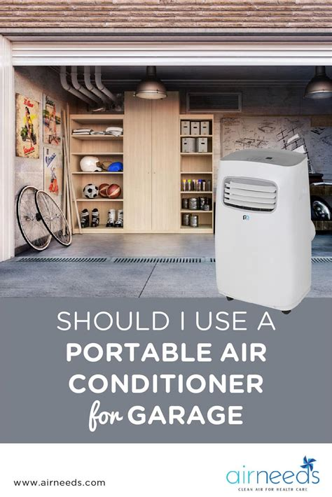 should i use a portable air conditioner for garage airneeds